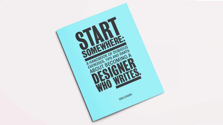 Start-Somewher-Ian-Lynam-Design-Writer-Writing-Guide 1